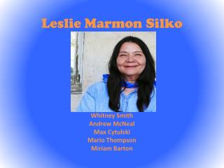Leslie Marmon  Silko