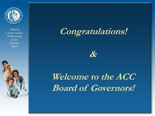Congratulations      Welcome to the ACC Board of Governors