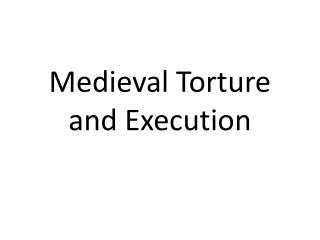 Medieval Torture and Execution