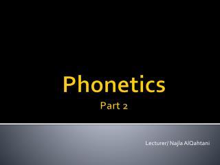 Phonetics  Part 2