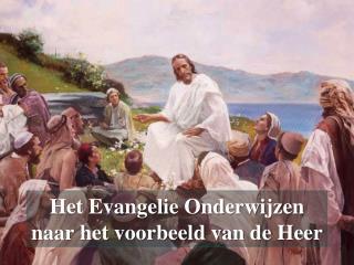 Het Evangelie Onderwijzen n aar het voorbeeld van de Heer