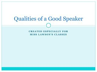 Qualities of a Good Speaker