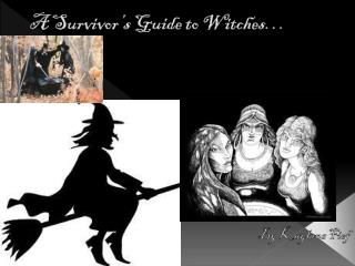 A Survivor's Guide to Witches…