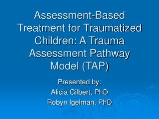Assessment-Based Treatment for Traumatized Children: A Trauma Assessment Pathway Model TAP