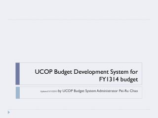 UCOP Budget Development System for FY1314 budget