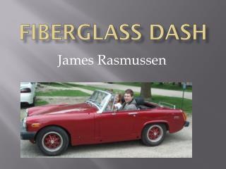 Fiberglass Dash