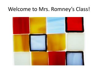 Welcome to Mrs. Romney's Class!