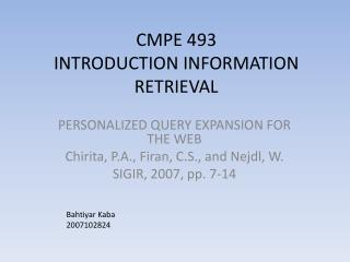 CMPE 493 INTRODUCTION INFORMATION RETRIEVAL