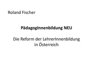 R oland Fischer
