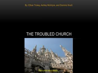 The Troubled Church
