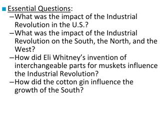 Essential Questions : What was the impact of the Industrial Revolution in the U.S.?