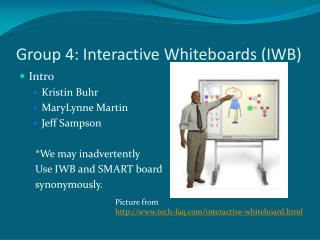 Group 4: Interactive Whiteboards (IWB)