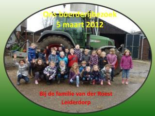 Ons boerderijbezoek 5 maart 2012