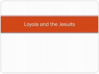 Loyola and the Jesuits