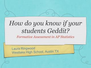 How do you know if your students Geddit?