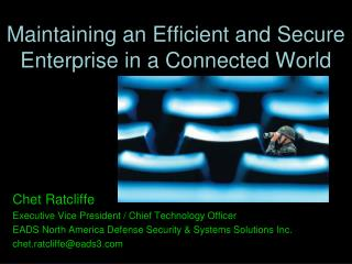 Computer Network Defense  Maintaining an Efficient and Secure Enterprise in a Connected World