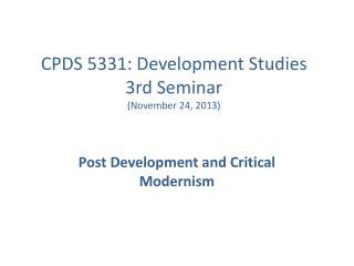 CPDS  5331: Development Studies 3rd Seminar (November 24, 2013)