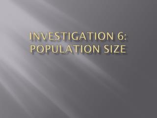 Investigation 6: Population Size