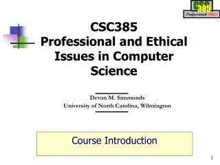 CSC385 Professional and Ethical Issues in Computer Science