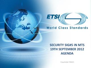 Security SIG#5 in MTS 19th September 2012 Agenda