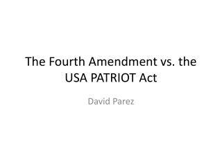 The Fourth Amendment vs.  the USA PATRIOT Act