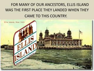 Image courtesy of ellisisland