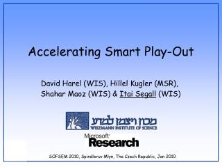 Accelerating Smart Play-Out