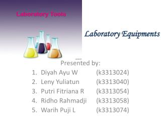 Laboratory Equipments Presented by: D i yah  Ayu  W 	( k331 3024 ) Leny Yuliatun 		(k3313040)