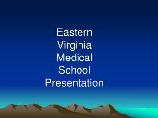 Eastern Virginia  Medical School  Presentation