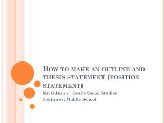 How to make an outline and thesis statement (position statement)