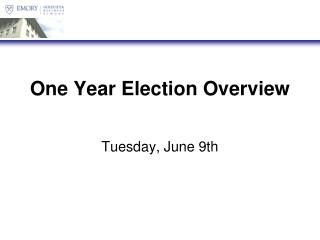 One Year Election Overview