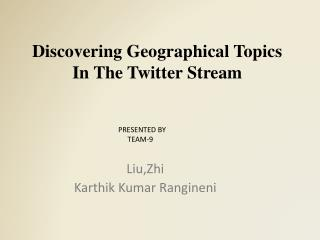 Discovering Geographical Topics In The Twitter Stream