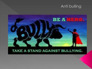 Anti bulling