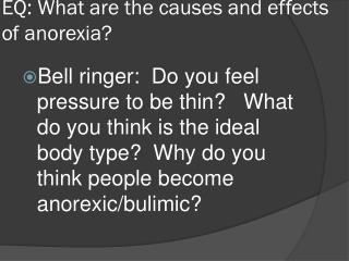 EQ: What are the causes  and effects of  anorexia?