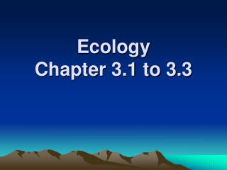 Ecology Chapter  3.1 to 3.3