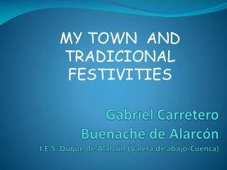 Gabriel Carretero Buenache  de  Alarcón I.E.S.  Duque de Alarcón (Valera de abajo-Cuenca)