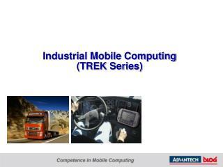 Industrial Mobile Computing (TREK Series)