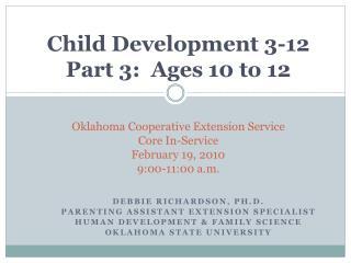 Debbie Richardson, Ph.D. Parenting Assistant Extension Specialist