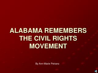 ALABAMA REMEMBERS  THE CIVIL RIGHTS MOVEMENT