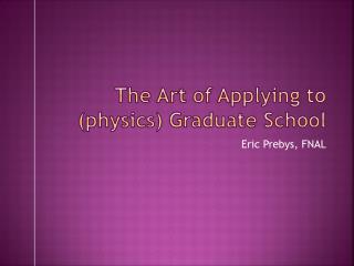 The Art of Applying to (physics) Graduate School