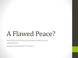 A Flawed Peace?