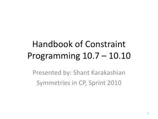Handbook of Constraint Programming  10.7 – 10.10