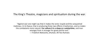 The King's Theatre,  magicians  and spiritualism during the war.
