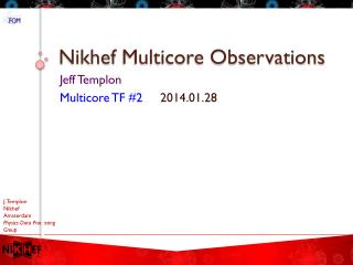 Nikhef  Multicore Observations