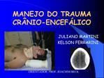 MANEJO DO TRAUMA CR NIO-ENCEF LICO