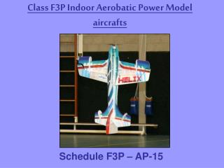 Class F3P Indoor Aerobatic Power Model aircrafts