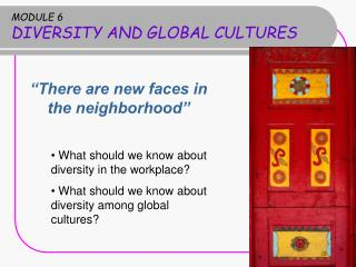 MODULE 6 DIVERSITY AND GLOBAL CULTURES