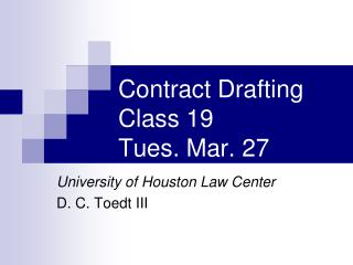 Contract Drafting Class  19 Tues.  Mar.  27