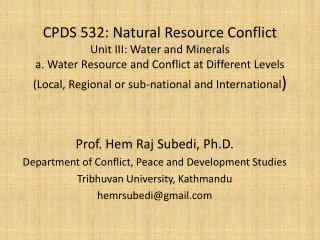Prof.  Hem Raj  Subedi , Ph.D. Department of Conflict, Peace and Development Studies