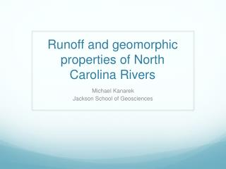 Runoff and geomorphic properties of North Carolina Rivers